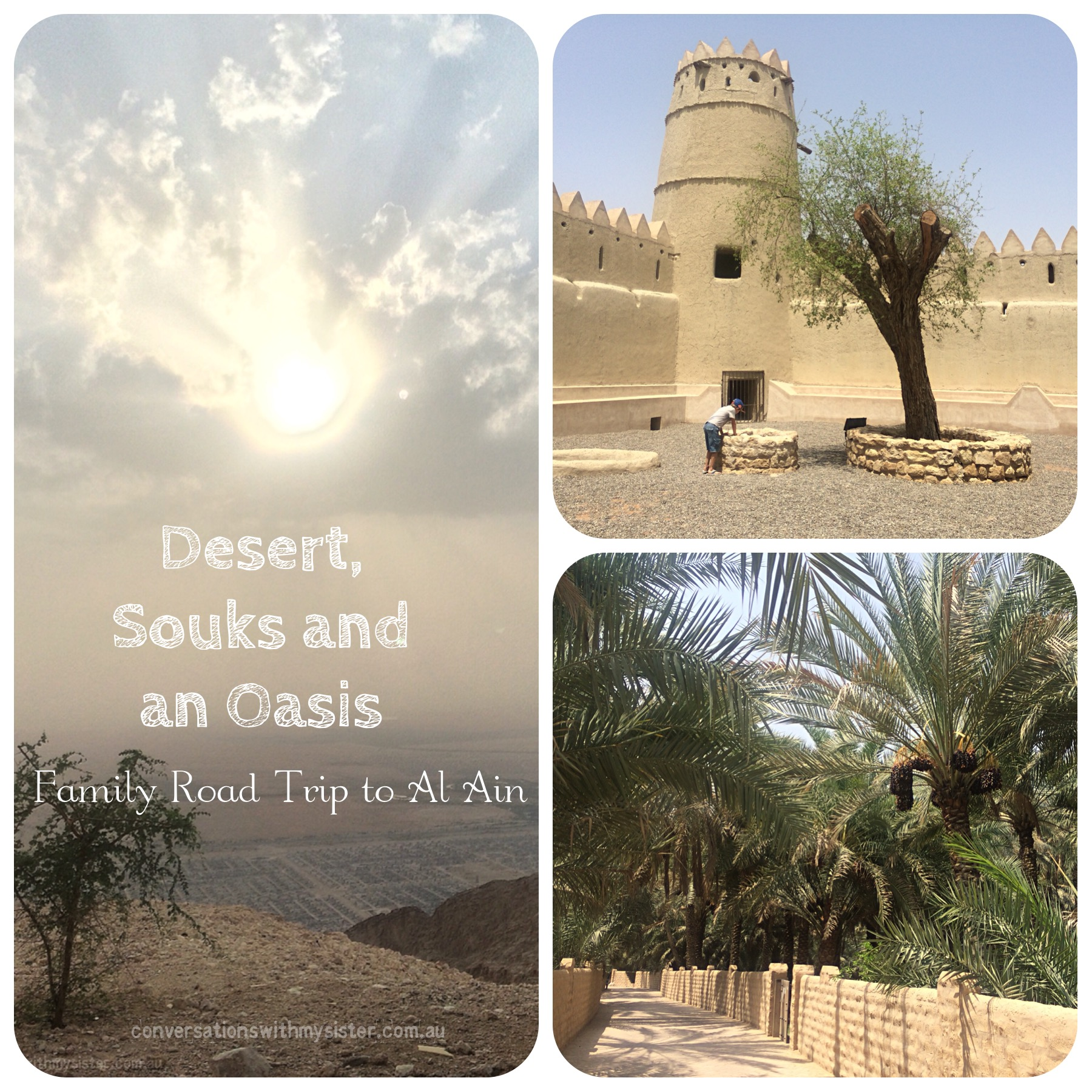 Desert, Souks and an Oasis - Family Road trip to Al Ain