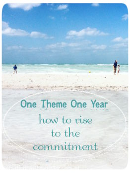 || One Theme One Year - how to rise to the commitment || conversations with my sister