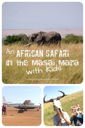 || An African Safari in the Masai Mara - with Kids _ conversationswithmysister.com.au ||