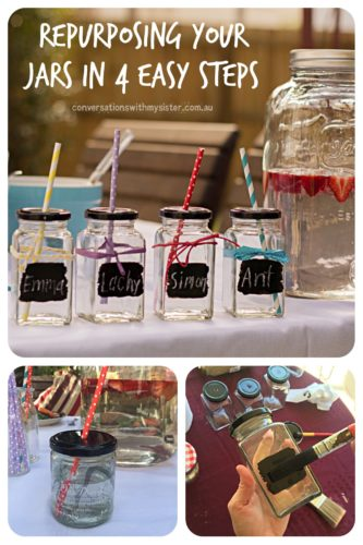 || Repurposing Your Jars in Four Easy Steps ||conversationswithmysister.com.au