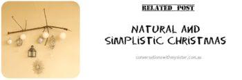 Natural and Simplistic Christmas_conversationswithmysister.com.au
