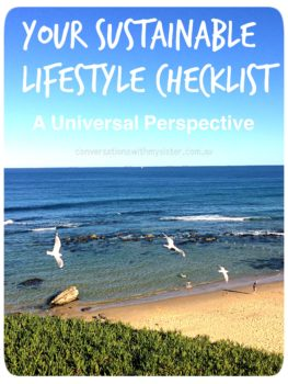 Your Sustainable Lifestyle Checklist - A Universal Perspective || conversationswithmysister.com.au